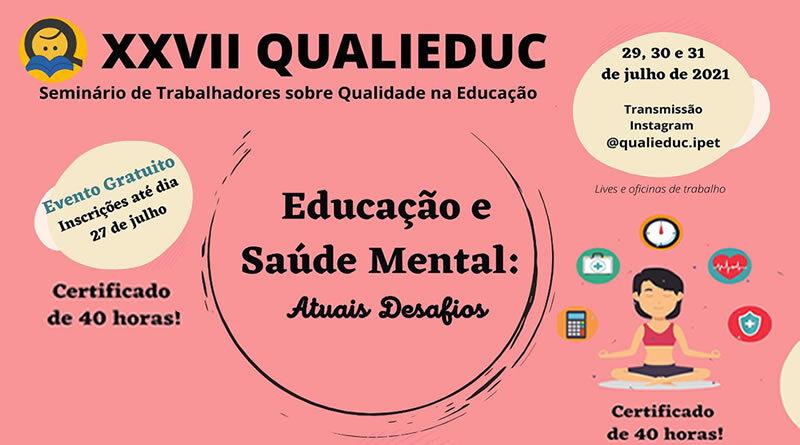 XXVII QUALIEDUC: Educação e saúde mental: atuais desafios.